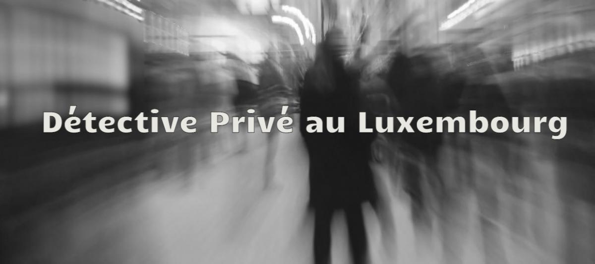 DPL-detective-prive-Luxembourg-investigations-enquetes-filatures-renseignements-strategiques-contre-ingerence-intelligence-economique